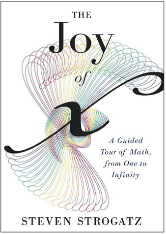 "Book Review: ""The Joy of x: A Guided Tour of Math, from One to Infinity"""