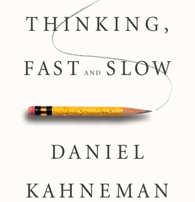 """Book Review: """"Thinking, Fast and Slow"""""""